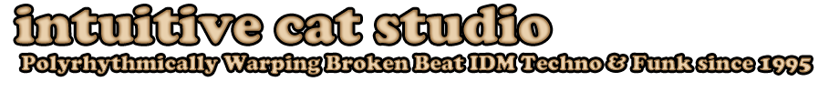 Intuitive Cat Studio &#8211; Broken Beat IDM Funk &amp; Techno